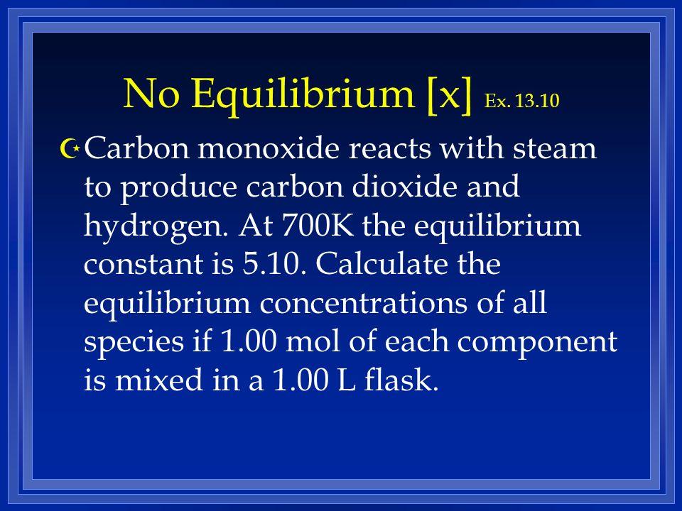 No Equilibrium [x] Ex. 13.10